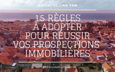 15 règles à adopter pour réussir vos prospections immobilières