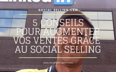 5 conseils pour augmenter vos ventes avec le Social Selling