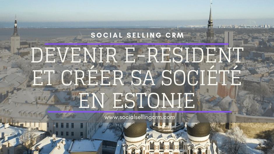Devenir e-Resident et créer sa société en Estonie en 2020