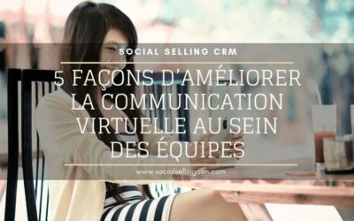 5 façons d'améliorer la communication virtuelle des équipes
