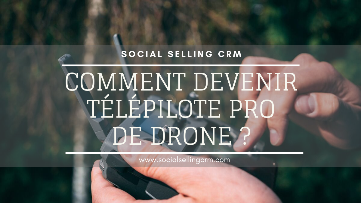 Comment devenir télépilote de drone civil ?
