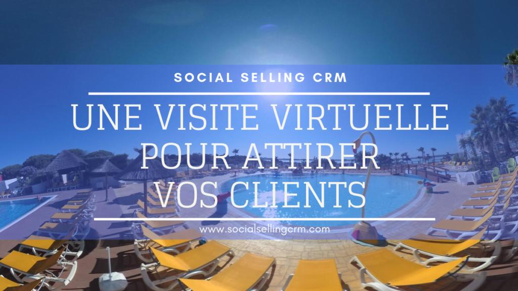 Une visite virtuelle pour attirer vos clients