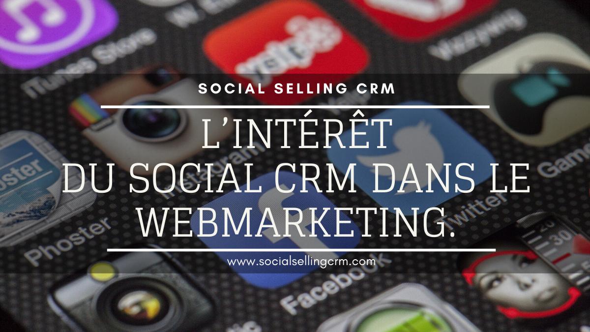 L'intérêt du Social CRM dans le webmarketing