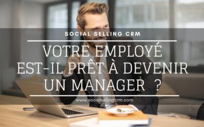 Employé manager 2021. Votre salarié est-il prêt à le devenir?