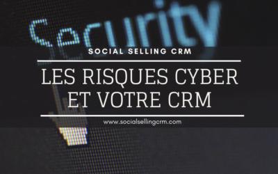 Les risques Cyber et votre CRM