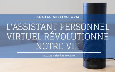 L'Assistant Personnel Virtuel révolutionne notre vie