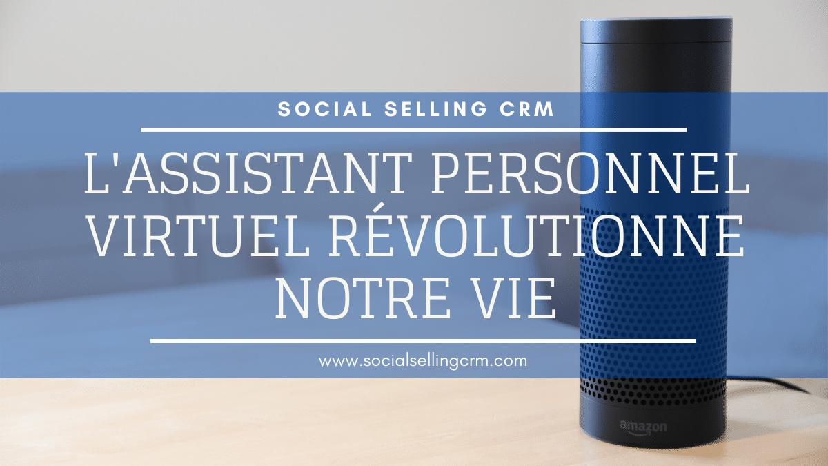 L'Assistant Personnel Virtuel révolutionne notre vie en 2021