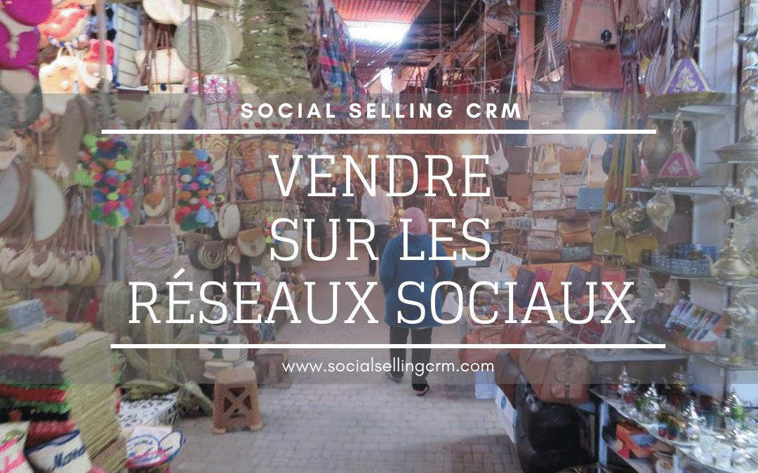 Vendre sur les réseaux sociaux - Social Selling CRM