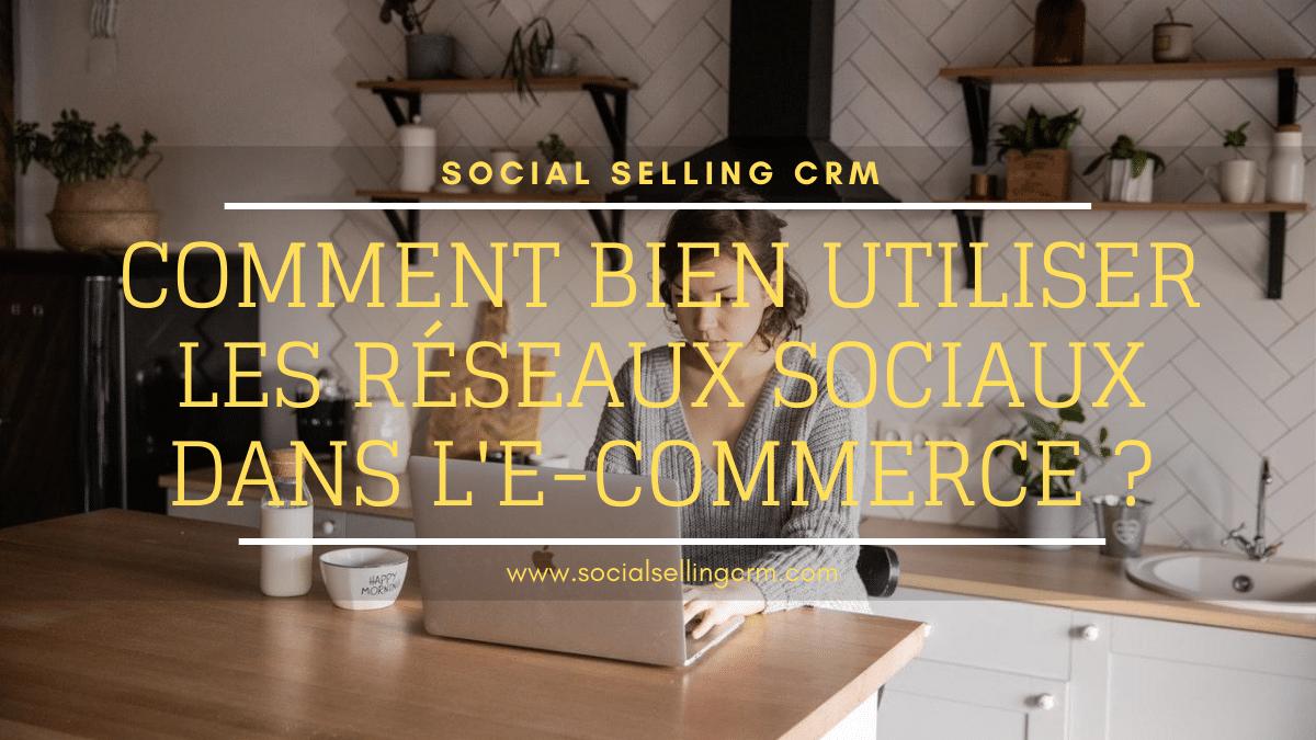 Utiliser les réseaux sociaux dans l'e-commerce