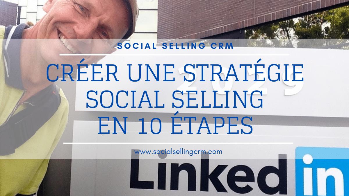 Créer une Stratégie Social Selling en 10 étapes