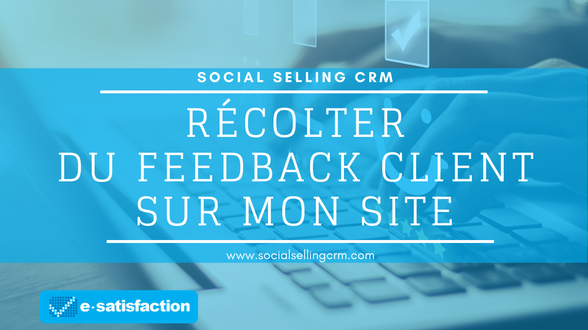 Récolter du feedback client sur mon site