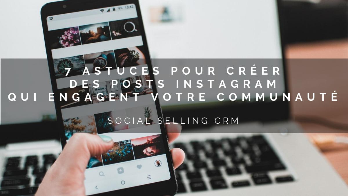 7 astuces pour créer des posts Instagram qui engagent votre communauté